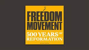 Freedom Movement  500 Years Of Reformation