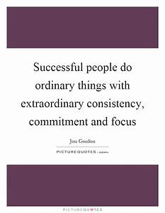 Successful people do ordinary things with extraordinary ...