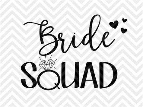 Let the file convert and you can download your svg file right afterwards. Bride Squad Bachelorette Party wedding engagement wifey ...