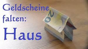 Geldscheine Falten Haus : geldschein falten haus geldgeschenk zum richtfest oder ~ Lizthompson.info Haus und Dekorationen