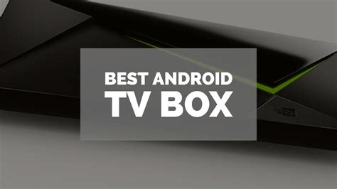 best android box the best android tv box 2016 home theatre