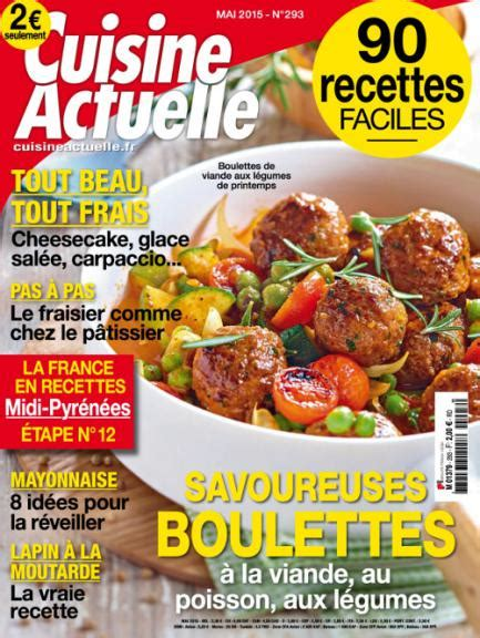cuisine actuelle magazine cuisine actuelle n 293 from mai 2015 free magazines