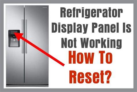 refrigerator panel working display reset control samsung water filter kitchenaid whirlpool light power outage fridge refrigerators symbols ice lg maker