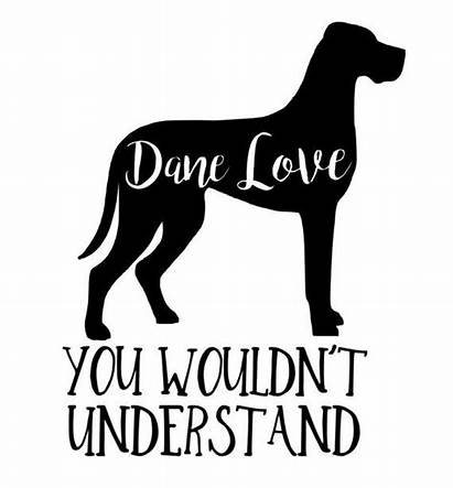 Dane Svg Mom Dog Quotes Funny Dogs