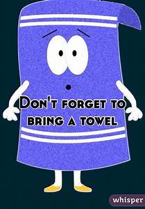Don't forget to bring a towel