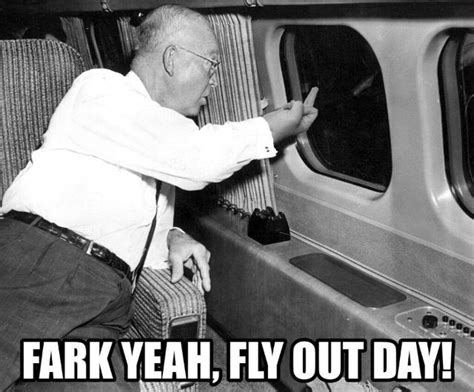 Fly Out Memes - fly out day funnys pinterest