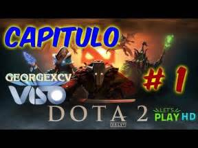 dota 2 gameplay espa 241 ol steam capitulo 1 empieza la aventura youtube