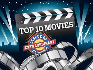 This Weeku2019s Assignment From The League Top 10 Movies