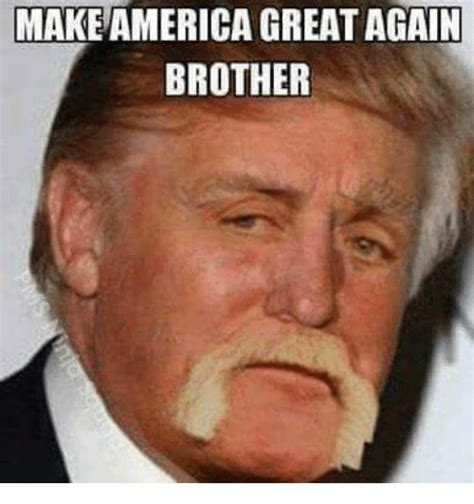 Make Memes Great Again - make america great again brother america meme on sizzle