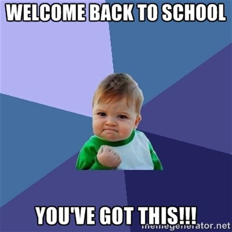 Back To College Memes - image result for welcome back to school meme first day of school pinterest meme