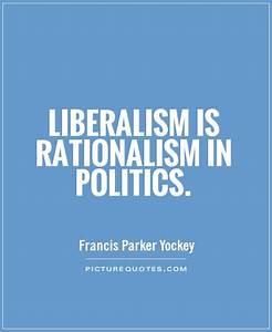 Funny Liberal Q... Political Liberalism Quotes