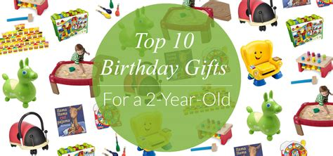 Top 10 Birthday Gifts For 2-year-olds