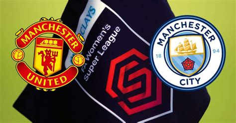 Man United Women vs Man City Women: WSL preview - how to ...