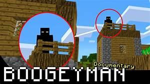 The Boogeyman Minecraft Documentary The Scariest