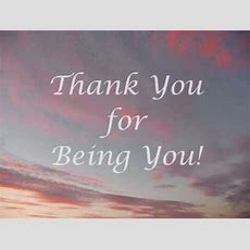 Thank You For Being You! Youtube