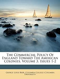 The Commercial Policy Of England Toward The American