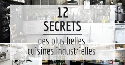 cuisines d été 12 secrets des plus belles cuisines industrielles
