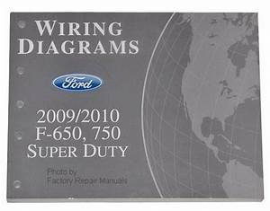 2009 2010 Ford F650 F750 Super Duty Truck Electrical Wiring Diagrams