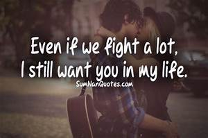 Even if we fight a lot, i still want you in my life. | To ...