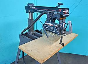 Craftsman 10 U0026quot  Radial Arm Saw