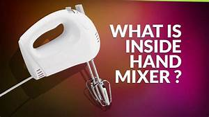 What Is Inside Hand Mixer   Disassembly