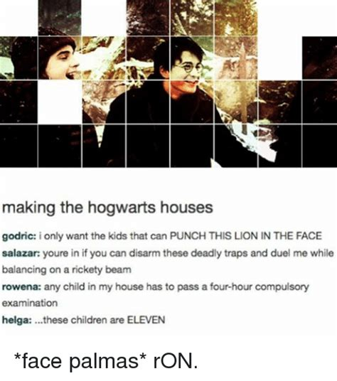 Hogwarts Meme - making the hogwarts houses godric i only want the kids that can punch this lion in the face