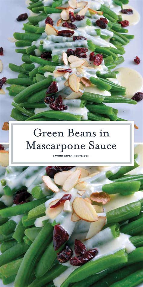 green beans  mascarpone cream sauce green bean side