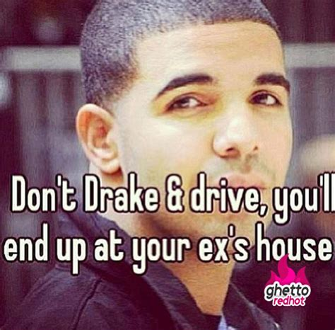Drake Memes Funny - dont drake and drive ghetto red hot