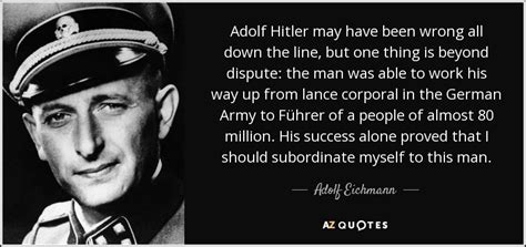 adolf eichmann quote adolf hitler    wrong