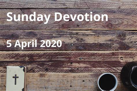 Sunday Devotion 5 April 2020 Palm Sunday Anglican Focus