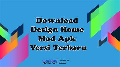 design home mod apk versi terbaru coolpadphonecom