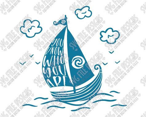Moana Boat Quote by You Who You Are Moana Cut File Set In Svg Eps Dxf