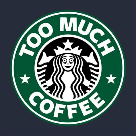 T Shirts, too much coffee   TeePublic