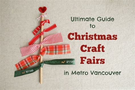 ultimate guide to christmas markets craft fairs family