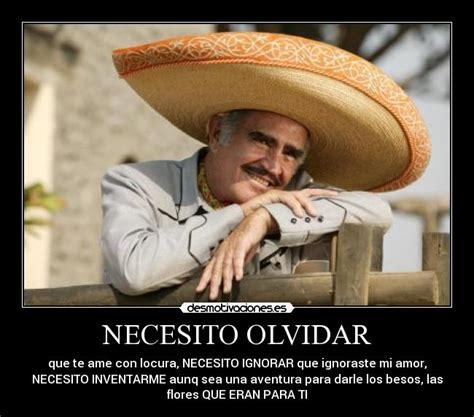 Vicente Fernandez Memes - necesito olvidar desmotivaciones