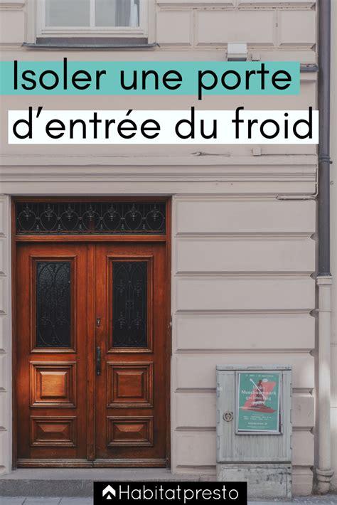 Isoler Une Porte Du Froid Isoler Une Porte D Entr 233 E Du Froid 6 Id 233 Es 224 Appliquer Isa