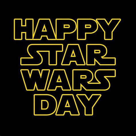 May the 4th be with you!   Happy star wars day, Star wars ...