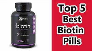 Top 5 Best Biotin Supplement 2016 Best Biotin Pills Reviews