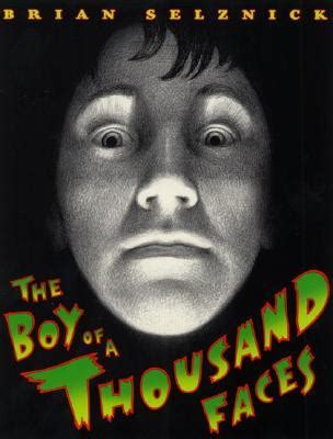 boy   thousand faces  brian selznick