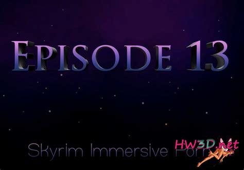 Skyrim Immersive Porno Episode