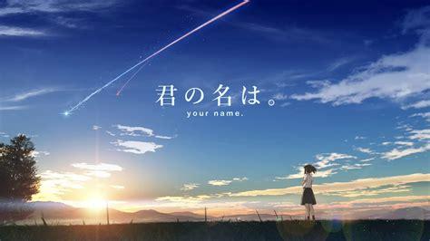 Kimi No Na Wa Your Name Kimi No Na Wa Your Name Soundtrack Theme