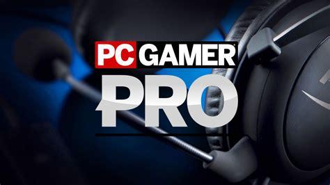 pc gamer pro pc gamer