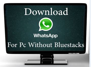 free whatsapp for pc laptop windows 7 10 8 mac official app