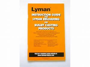 Lyman Reloading And Bullet Casting Instruction Guide
