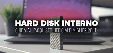Migliori Disk Interni by Migliore Disk Interno Prezzi E Consigli Guida