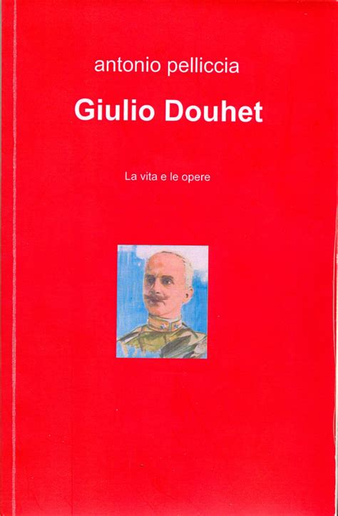 Il Generale Giulio Douhet - La vita e le opere - I Santesi ...