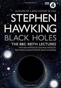 Black Holes: The Reith Lectures by Stephen Hawking ...