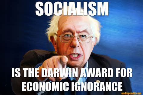 Socialism Memes - undiepundit com socialism is the darwin award for economic ignorance
