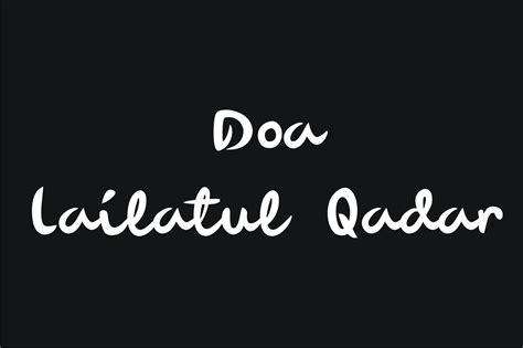 Doa lailatul qadar hanya dibaca di malam hari, ketika seorang muslim memiliki dugaan kuat bahwa malam itu adalah lailatul qadar. Bacaan Doa Lailatul Qadar Yang Benar | Yuri Adrian