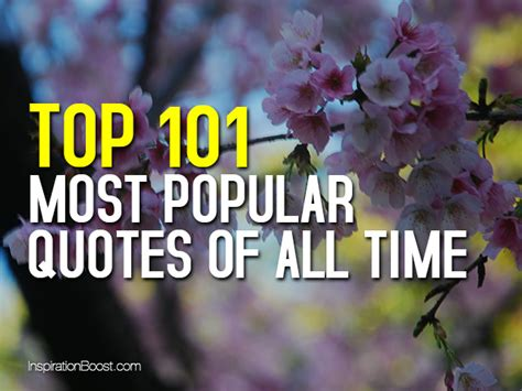 Top 101 Most Popular Quotes Of All Time  Inspiration Boost